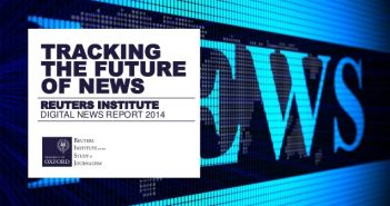 reuters-institute-digital-news-report-2014-tracking-the-future-of-news-1-638